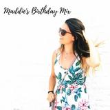 Maddie's Birthday Mix