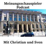 Meinungsschauspielerpodcast Nr.30: Chaos Demokratie – gefährdete Demokratie