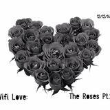 Wifi Love: The Roses Pt. 2