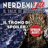 Nerdevilate 23/05/19 - Il Trono di SPOILER
