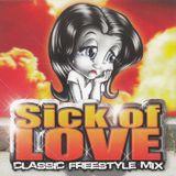 Dj Pound Sick Of Love (Classic Freestyle Mix)