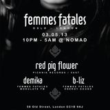 """FOREPLAY""""podcast006_Red Pig Flower - Playing for Femmes Fatales @ Nomad 03/05/2013"""