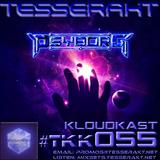 TESSERAKT KLOUDKAST 055 mixed by PSYBORG