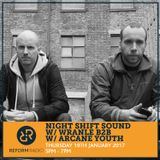 Night Shift Sound Show w/ Wrangle B2B Arcane Youth Guest 19th January 2017