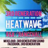 2016 HEATWAVE - 3rd Generation Sound - #RnB Meets #Dancehall