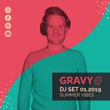 Gravy Dj Set 01.2019   SUMMER VIBES