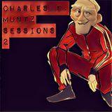 Charles F Muntz Sessions 2