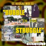BUBBLE IN THE STRUGGLE - VOL.1 [2004 REGGAE MIX]