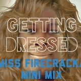 COREYOGRAPHY | GETTING DRESSED (THE MISS FIRECRACKA MINI MIX)