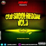 DJJUNKY –  OLD SKOOL REGGAE VOL 3 MIXTAPE 2K17