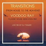 Transitions (From House To The Heavens) - Voodoo Ray (Classic House Dedication Mix)