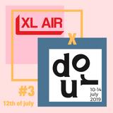 DOUR TOUT COURT #3 - XL AIR x DOUR'19