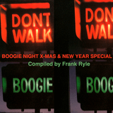 Boogie Night X-Mas & New Year Special (Don't Walk, Boogie)