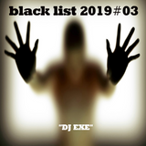 blacklist 2019#03 a story of new rnb, hiphop, rap.... black music.....