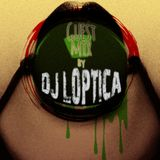 Special Guest Mix by DJ Loptica