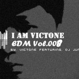 I Am Victone EDM Vol. 008 ( by. VICTONE Featuring DJ JUNS )