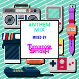 ANTHEM MIX  -Tomorrow Smash-