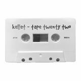 Keljet - Tape Twenty Two