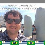 Dj Miguel Garcia - Podcast Janeiro 2019