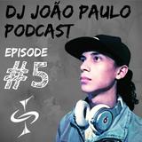 DJ João Paulo Podcast #5