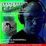 Mariano Santos Exclusive Tracks & Remixes Set @ LazerFM.com (Chicago, USA)