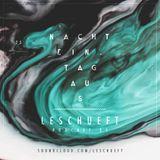Leschueft - NachtEin.TagAus Podcast 25 (2016-09-01)