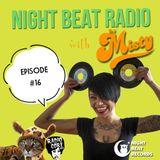 Night Beat Radio Episode #16 w/ DJ Misty