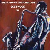 The Johnny Switchblade Jazz Hour #15