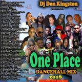 Dj Don Kingston One Place Dancehall Mix 2018