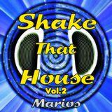 Shake That House Vol.02