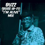 "Buzz (Boss Hi-Fi) ""I'm Alive"" Mix"