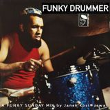 Funky Drummer [ Funky Sunday Mix ]
