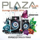 #6 Mascota & D-Trax - PLAZA Bar Summer Edition 2014