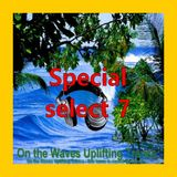UPLIFTING TRANCE - On the Waves Uplifting Trance - Special select 7