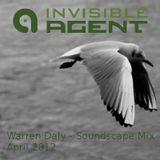 Warren Daly - Ambient Soundscape Mix - Agentcast April 2012