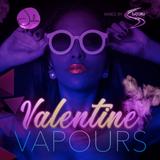 Valentine Vapours mixed by Satoru