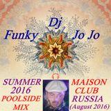 SUMMER POOLSIDE MIX - MAISON CLUB (August 2016)