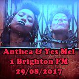 Anthea & Yes Mel - 1 Brighton FM -  29/08/2017