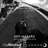 Kannon sound podcast 005: MASARU