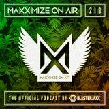 Blasterjaxx present Maxximize On Air #218