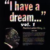I Have A Dream Vol.1