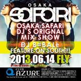 FEATURE ON SOUTH OSAKA SAFARI 6/14 FREEMIX!!!!!!
