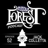 Hidden Forest Podcast Episode 52 - JACK COLLETTA