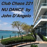 Club Chaos 221 NU DANCE by John D'Angelo