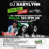 The Hit Zone Radio Show Hosted By Dj Babylynn On Naija Fm 101.1 Uk Friday 27th July