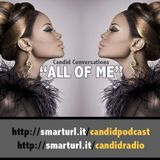 Candid Radio - 0011 - All Of Me (pt 2)