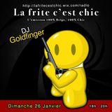 La Frite C'est Chic reçoit pour sa quatrième émissions et son anniversaire Dj Goldfinger