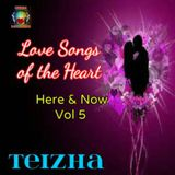 ♥♬♥ LOVE SONGS OF THE HEART...HERE & NOW VOL 5  ♥♬♥