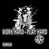 """Dj Ryf - Mixtape """"Work Hard, Play Hard"""""""