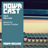 "Nowa Cloudcast vol 9 - ""Pop a Top"" Selected and mixed by Dance Crasher"